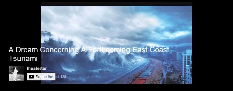 East Coast Tsunami Visions 4 A Dream Concerning A Forthcoming East Coast Tsunami