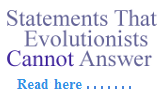 Statements That Evolutionists Cannot Answer