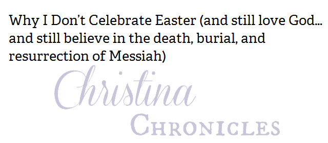 Why I don't celebrate Easter