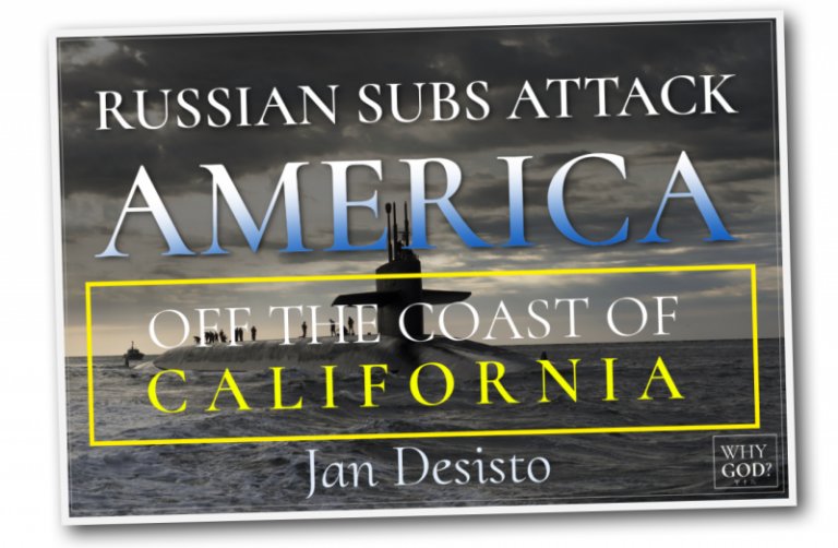 Russian Subs Attack America Off The Coast Of California In Vivid Dream Given To Jan Desisto