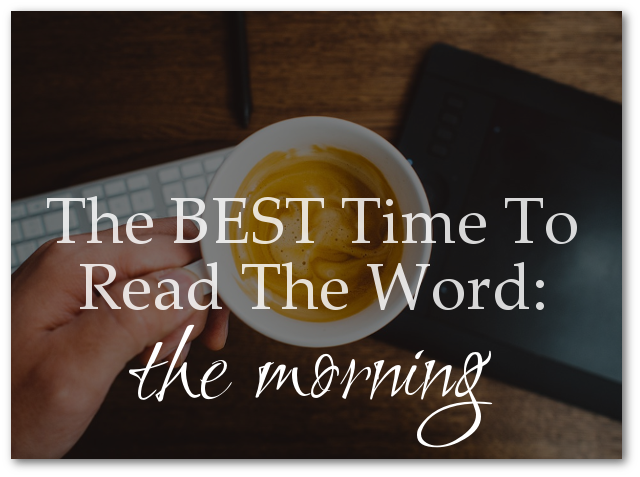 The Best Time To Read The WOrd
