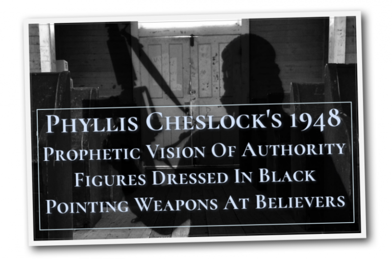 Men Dressed In Balck Warning Message- Phyllis Cheslock's 1948 Prophetic Vision Of Authority Figures Dressed In Black Pointing Weapons At Believers