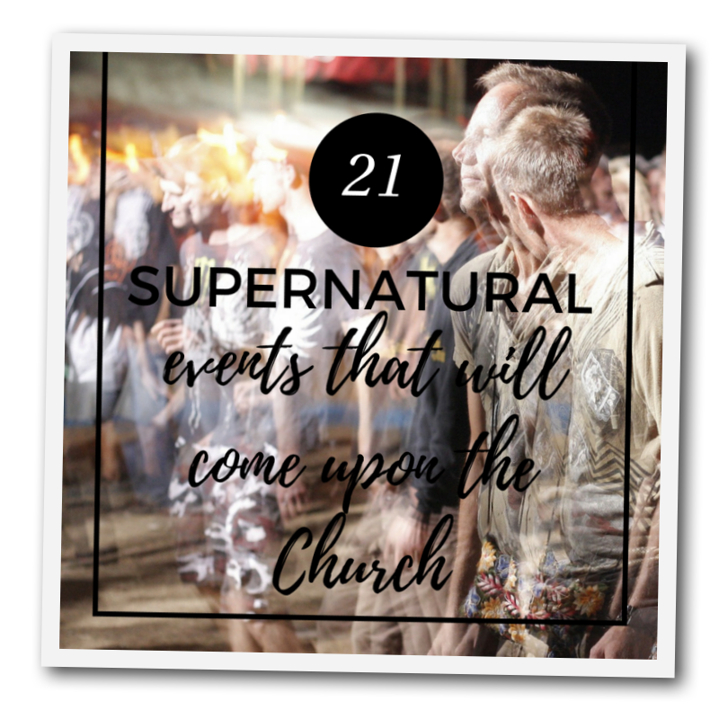 21-supernatural-events-coming-on-the-church