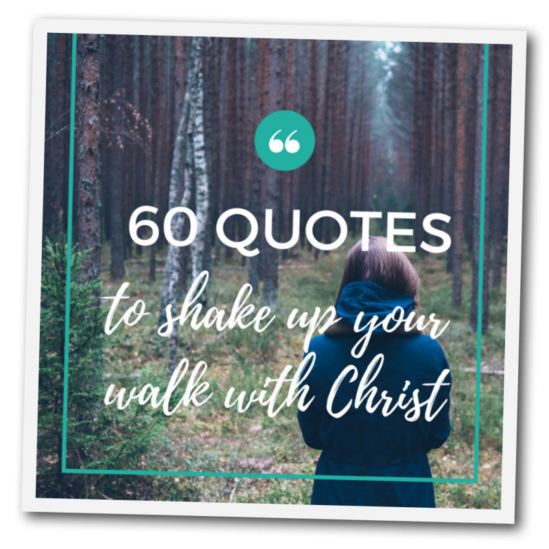 60-plus-quotes-to-shake-up-your-walk-with-christ