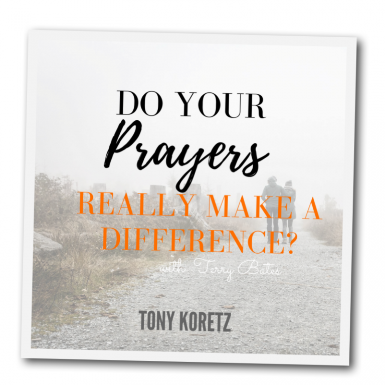 tony-koretz-prayers-make-a-difference