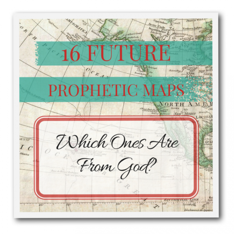 16 FUTURE Prophetic MAPS Which Ones Are From God