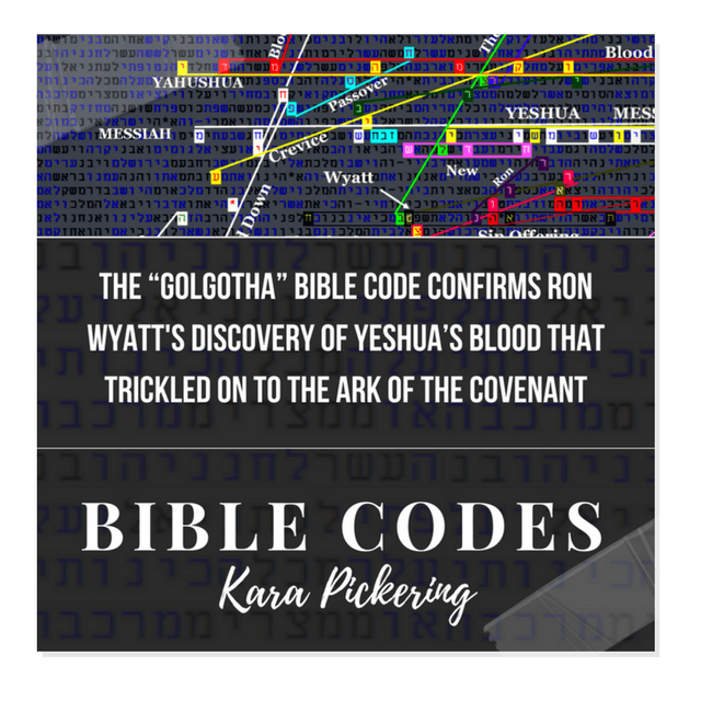 The Quot Golgotha Quot Bible Code Confirms Ron Wyatt S Discovery