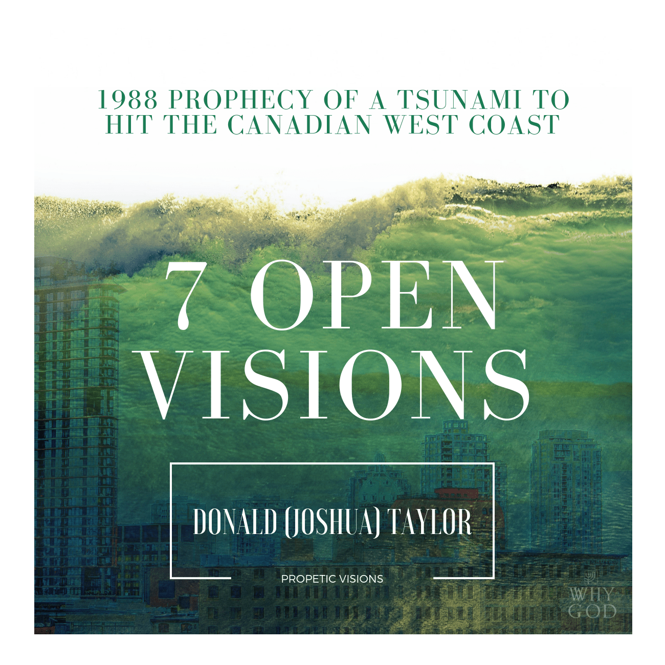 7 Open Visions – 1988 Prophecy of a Tsunami to Hit the West