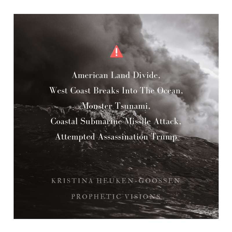 Prophetic Vision: American Land Divide, West Coast Breaks into the Ocean, Monster Tsunami, Coastal Submarine Missile Attack – Kristina Heuken-Goossen