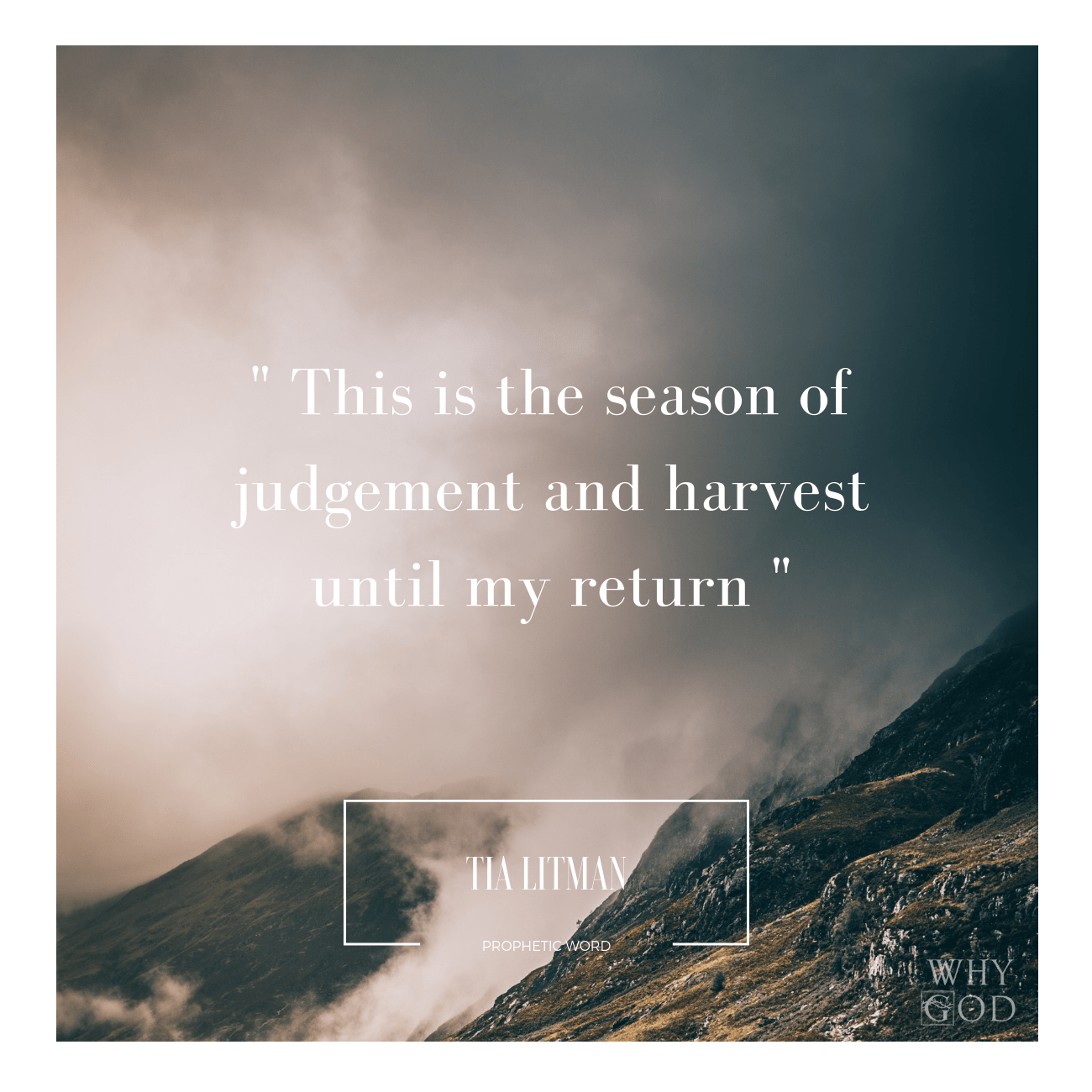 This is the season of judgement and harvest until my return