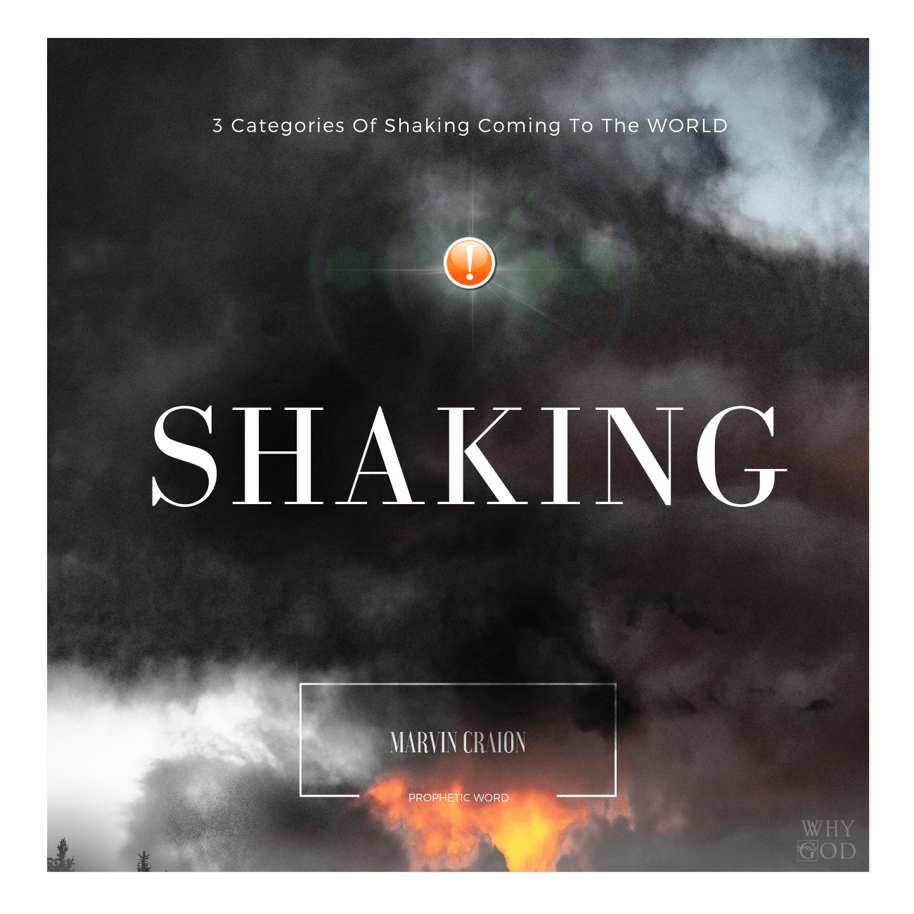 3 Categories Of Shaking Coming To The World – Prophetic Word